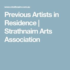 Previous Artists in Residence | Strathnairn Arts Association