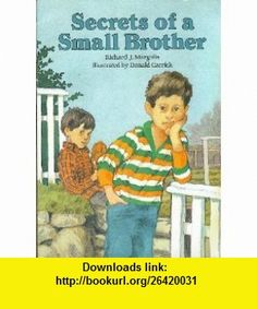 SECRETS OF A SMALL BROTHER (9780440848264) Richard Margolis, Donald Carrick , ISBN-10: 0440848261  , ISBN-13: 978-0440848264 ,  , tutorials , pdf , ebook , torrent , downloads , rapidshare , filesonic , hotfile , megaupload , fileserve