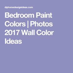 Bedroom Paint Colors | Photos 2017 Wall Color Ideas