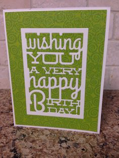 Birthday card for a friend. First attempt at using a die and then putting the pieces back in. Die from Papertrey Ink - Text Block Birthday Die.
