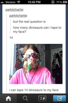 I can tape 14 dinosaurs to my face Tumblr Love, Funny Tumblr Posts, You Make Me Laugh, Have A Laugh, Clean Funny Jokes, Hilarious, Really Funny, Funny Photos, That Way