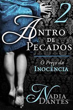 Antro de Pecados #2: O Preço da Inocência por Nadia Dantes, http://www.amazon.com.br/dp/B00W67YJNY/ref=cm_sw_r_pi_dp_CdSGvb1D0HYFZ