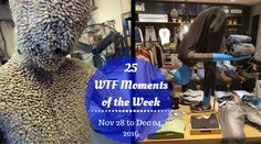 25 WTF Moments of the Week - Nov 28 to Dec 04, 2016