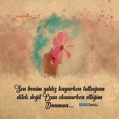 Sen benim herşeyimsin Meaningful Words, Karma, Islam, Asdf, Note, Quote, Poetry