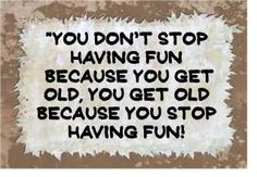 Never grow old!