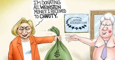 Hillary says she's going to donate all of Harvey Weinsteins campaign contributions to charity. Political Cartoon by A.F. Branco ©2017.