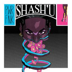 """Fingers on Blast - Inspiration From Everywhere - Blog - Brand new from Shash'U:""""PXXXY"""""""