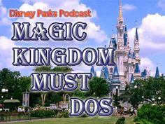 Disney Parks Podcast #0011 – Magic Kingdom Must Dos