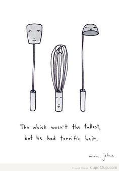 mac johns cartoon the whisk wasn't the tallest but he had terrific hair. cupofzup.com