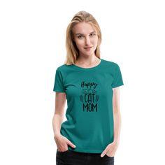 Geschenke Shop | Happy Cat Mom - Frauen Premium T-Shirt Sweat Shirt, Cool T Shirts, Funny Shirts, Geile T-shirts, Shirt Diy, T Shirt Designs, Viscose Fabric, Shirts With Sayings, Kelly Green
