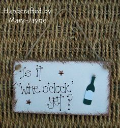 """IS IT WINE O'CLOCK YET?"" Wooden Gift Plaque Sign Bottle Funny Wife Husband Joke"
