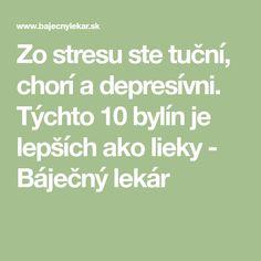 Zo stresu ste tuční, chorí a depresívni. Týchto 10 bylín je lepších ako lieky - Báječný lekár