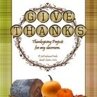 FREE Help your students think about the meaning behind giving thanks with this 10 page packet of ideas & resources for your classes!  K-12 appropriate.  English, ESL or Foreign Language!