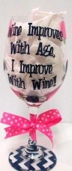 "Jodi's Accessories - ""Wine Improves With Age.I Improve With Wine!""Soft Pink,Navy,Lime Green Wineglass, $10.00 (http://www.jodisaccessories.net/wine-improves-with-age-i-improve-with-wine-soft-pink-navy-lime-green-wineglass/)"