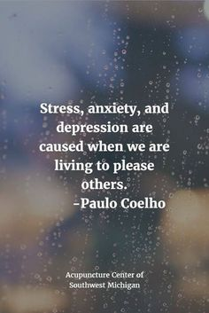 Positive Quotes : Stress anxiety and depression are caused when we are living to please others. Pa