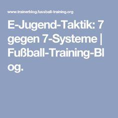 E-Jugend-Taktik: 7 gegen 7-Systeme   Fußball-Training-Blog.