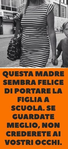 This mother seems happy to take her daughter to school.- Questa madre sembra felice di portare la figlia a scuola. Se guardate meglio, no… This mother seems happy to take her daughter to school. If you look better, you won& believe your eyes. Baby Im Mutterleib, I Love My Son, Kids And Parenting, Cool Words, Inspirational Quotes, Children, Happy, Gardening, Messina