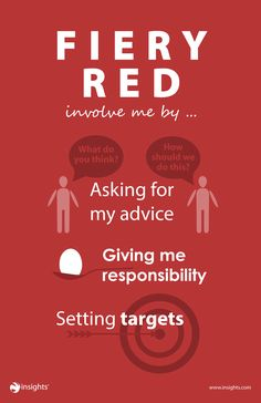 If you've got Fiery Red colleagues, involve them by... Insights Discovery