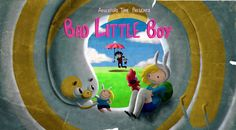 Adventure Time Title Card S5 Ep10 Bad Little Boy