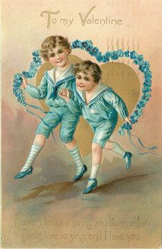 TO MY VALENTINE  FLOWERS LOVE THE SPRING AND BLOOM ANEW, BIRDS LOVE TO SING AND I LOVE YOU  two boys in blue skip with forget-me-not rope