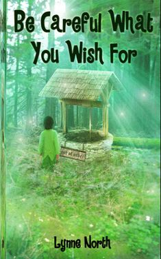 Buy Be Careful What You Wish For by Lynne North and Read this Book on Kobo's Free Apps. Discover Kobo's Vast Collection of Ebooks and Audiobooks Today - Over 4 Million Titles! Books To Read, My Books, Fantasy Books, Cloak, Book Publishing, Great Books, The Locals, Wish, Best Friends