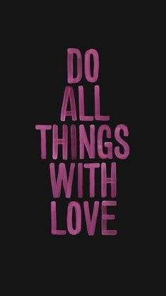 Do all things with #Love  #iPhone #Lifelinequotes in pink http://lifelinequotes.com
