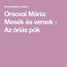 Orsovai Mária: Mesék és versek - Az óriás pók