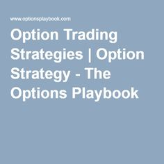 Option Trading Strategies | Option Strategy - The Options Playbook