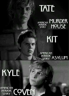 Evan Peters as Tate Langdon in Murder House, Kit Walker in Asylum, Kyle Spencer in Coven