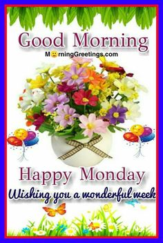 Monday Morning Greetings, Monday Morning Blessing, Monday Wishes, Good Morning Happy Thursday, Monday Morning Quotes, Happy Morning, Morning Blessings, Good Morning Love, Good Morning Wishes