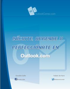 MANUAL EN PDF: INÍCIATE, APRENDE Y PERFECCIÓNATE EN OUTLOOK.COM | Iniciar Sesion - Outlook Correo