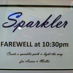 Signage for sparkler farewell!