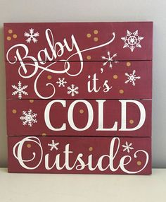 Baby it's Cold Outside Sign Holiday Sign by EastCoastChicagoan