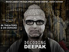 Decoding Deepak. A documentary by Deepak's son Gotham about the public figure and father.
