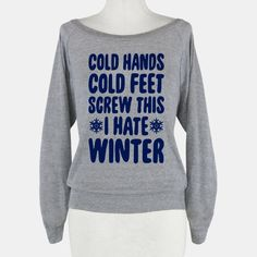 Cold Hands, Cold Feet, Screw... | T-Shirts, Tank Tops, Sweatshirts and Hoodies | HUMAN