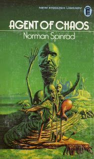 Publication: Agent of Chaos Authors: Norman Spinrad Year: ISBN: Publisher: New English Library Cover: Richard Clifton-Dey Sci Fi Novels, Fiction Novels, Pulp Fiction, Fantasy Book Covers, Book Cover Art, Fantasy Books, Classic Sci Fi Books, Vintage Book Covers, Science Fiction Books