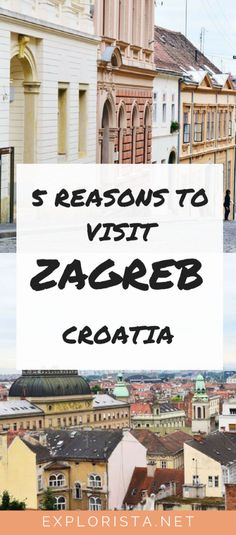 Here are 5 reasons why you need to travel to Zagreb, Croatia this year! It's one of the most beautiful and underrated destinations in Europe! #zagreb #croatia #europe