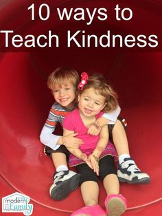 10 ways to teach kindness
