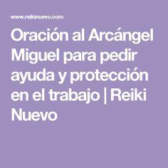 Oración al Arcángel Miguel para pedir ayuda y protección en el trabajo | Reiki Nuevo