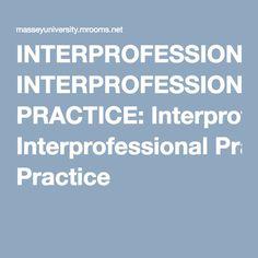 INTERPROFESSIONAL PRACTICE: Interprofessional Practice