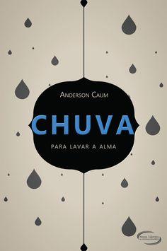 Palavras Digitadas: Resenha: Chuva para lavar a alma - Anderson Caum