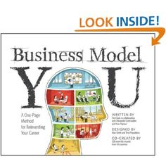 Business Model You: A One-Page Method For Reinventing Your Career by Timothy Clark, Alexander Osterwalder, and Yves Pigneur