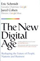 Schmidt, Eric. The new digital age : reshaping the future of people, nations and business. John Murray, 2013