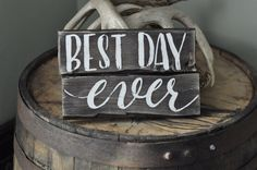 Hey, I found this really awesome Etsy listing at https://www.etsy.com/listing/217615589/best-day-ever-sign
