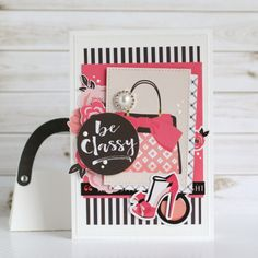 """""""Be Classy"""" Card by Anya Lunchenko with the """"Fashionista"""" collection by #EchoParkPaper"""