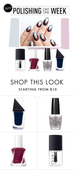 """Polishing Off the Week"" by polyvore-editorial ❤ liked on Polyvore featuring beauty, GUiSHEM, OPI, Essie, NARS Cosmetics, nailpolish, polishingofftheweek and newnownails"