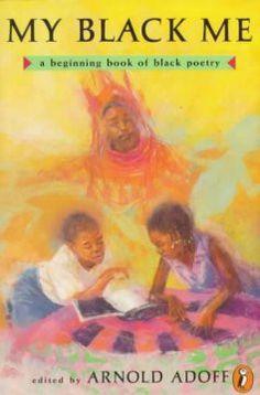 My Black Me: A Beginning Book of Black Poetry