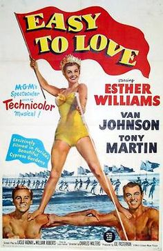 Easy To Love. 1953 Movie Poster with Esther Williams. Shot at Cypress Gardens Old Movie Posters, Classic Movie Posters, Classic Movies, Classic Tv, Esther Williams Movies, Ester Williams, Old Movies, Vintage Movies, Vintage Tv