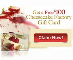 Free $100 Cheesecake Factory Gift Card