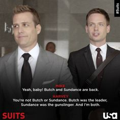 Butch and Sundance may be back, but their new name is Harvey Specter.